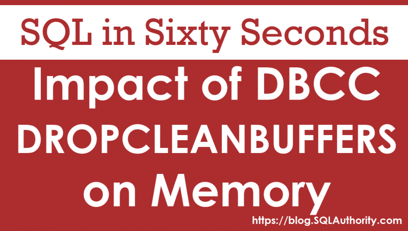Impact of DBCC DROPCLEANBUFFERS on Memory - SQL in Sixty Seconds #085 85-FreeCleanBuffer-800x453