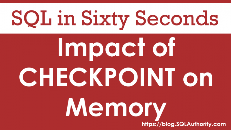Impact of CHECKPOINT On Memory - SQL in Sixty Seconds #084 checkpoint-800x450