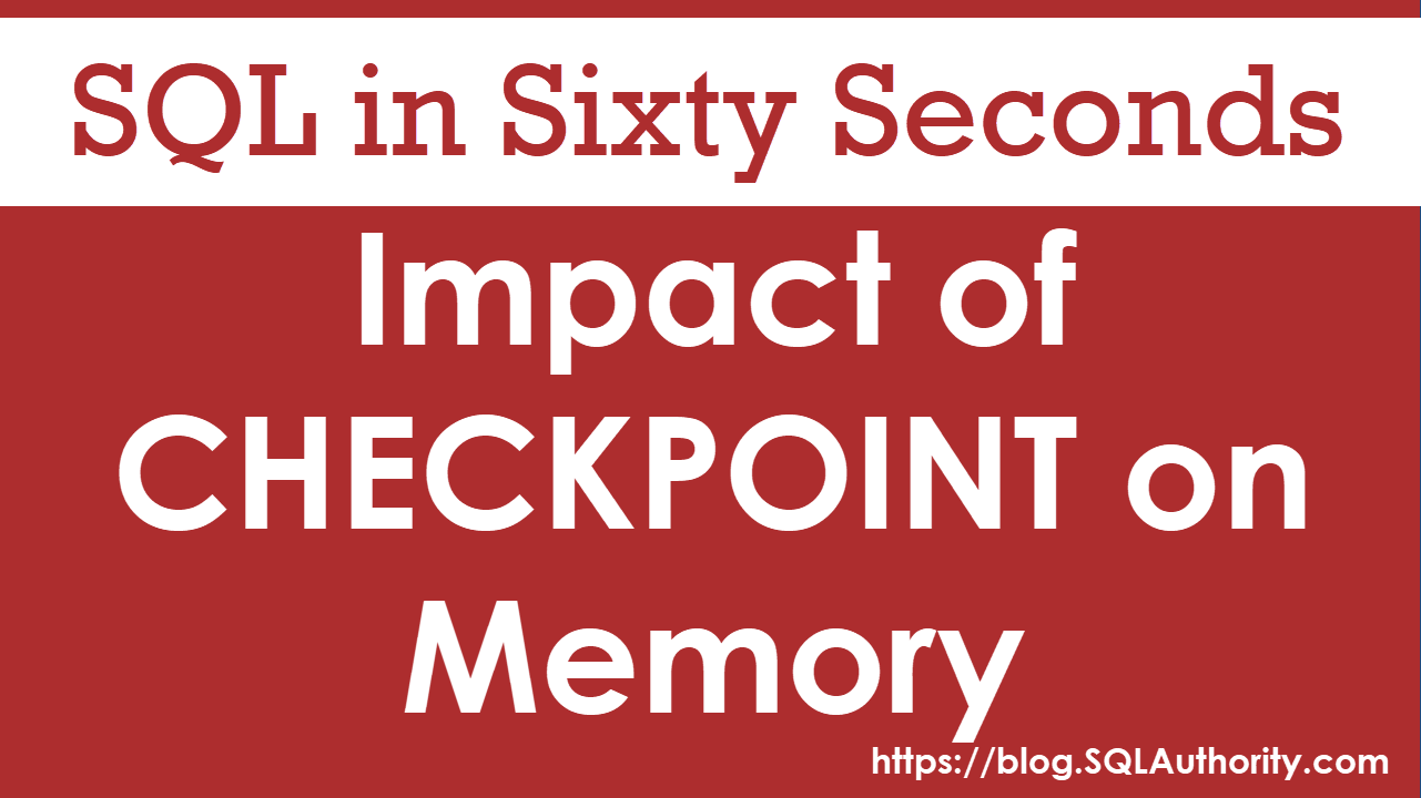 Impact of CHECKPOINT On Memory - SQL in Sixty Seconds #084