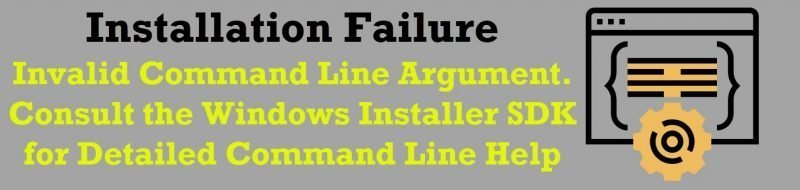 SQL SERVER 2019 - Installation Failure - Invalid Command Line Argument. Consult the Windows Installer SDK for Detailed Command Line Help installation-error-800x190