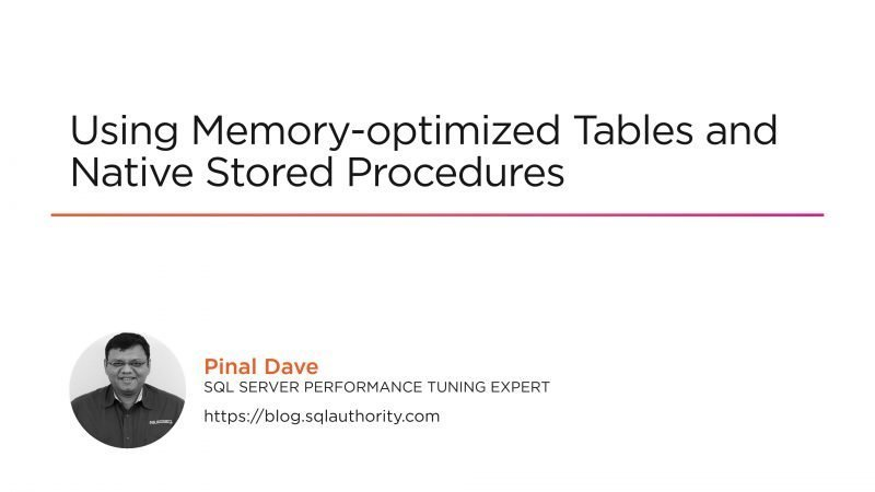 SQL SERVER - Using Memory-optimized Tables and Native Stored Procedures - Video Course memory-optimized-800x450