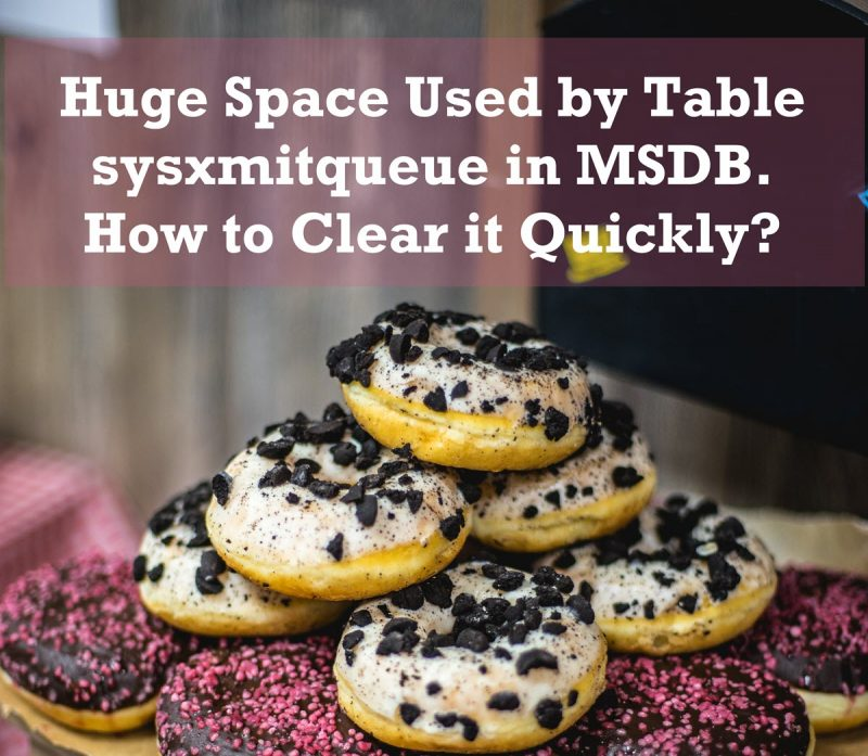 SQL SERVER - Huge Space Used by Table sysxmitqueue in MSDB. How to Clear it Quickly? msdb-800x697