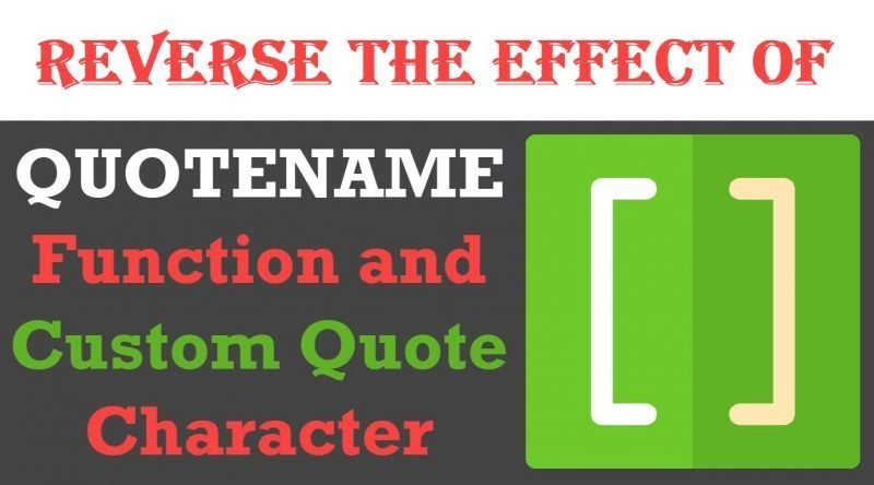 How to Remove Quotes of QUOTENAME? - Interview Question of the Week #235 quotename-800x444