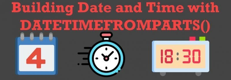 SQL SERVER - Building Date and Time with DATETIMEFROMPARTS() DATETIMEFROMPARTS0-800x278
