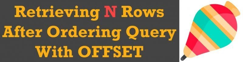SQL SERVER - Retrieving N Rows After Ordering Query With OFFSET offset-fetch1-800x204