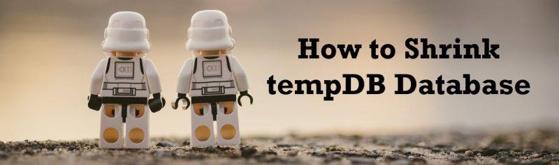 SQL SERVER - How to Shrink tempDB Database? shrink-tempdb-800x237