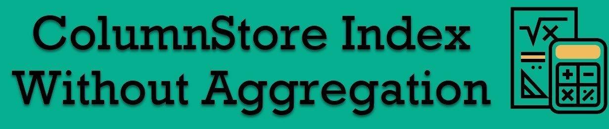 columnstore index