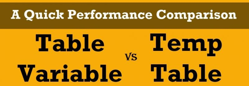 SQL SERVER - Table Variable or Temp Table - Performance Comparison - INSERT table-variable-800x277