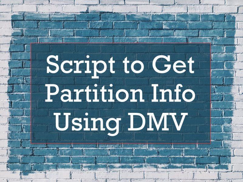 SQL SERVER - Script to Get Partition Info Using DMV wall-800x600