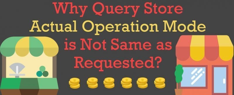 Why Query Store Actual Operation Mode is Not Same as Requested? - Interview Question of the Week #248 querystoreoperationmode-800x326