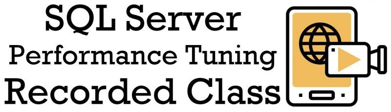 SQL Server Performance Tuning Recorded Class - 40% Discount for 4 Days recordedclass-800x231