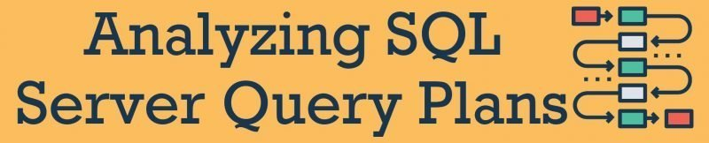 Analyzing SQL Server Query Plans - Watch on Pluralsight sql-server-query-plans-800x162