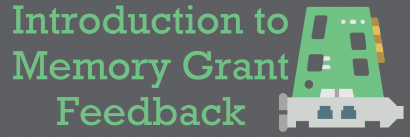 SQL SERVER - Introduction to Memory Grant Feedback MemoryGrantFeedback-800x267