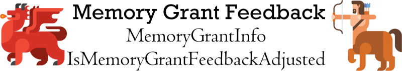 SQL SERVER - Memory Grant Feedback - MemoryGrantInfo and IsMemoryGrantFeedbackAdjusted memorygrant0-800x142