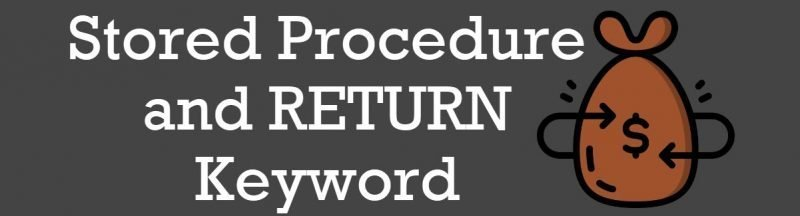 SQL SERVER - Stored Procedure and RETURN Keyword returnkeyword-800x216