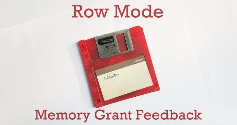 SQL SERVER - Row Mode and Memory Grant Feedback RowMode-800x424