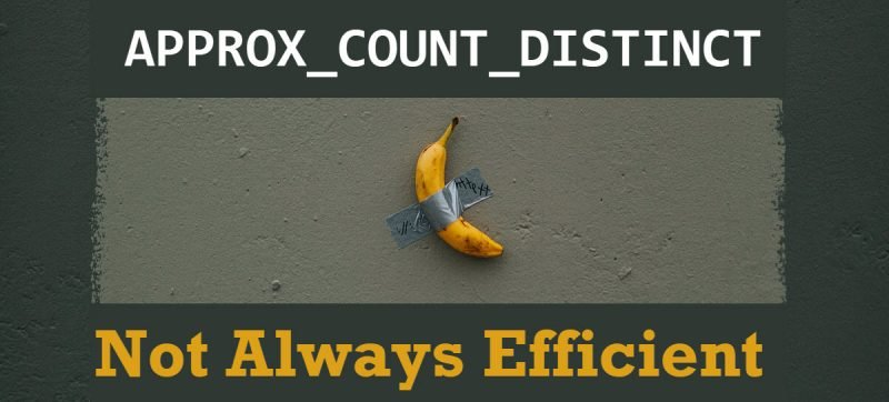 SQL SERVER - APPROX_COUNT_DISTINCT - Not Always Efficient bananaonwall-800x362