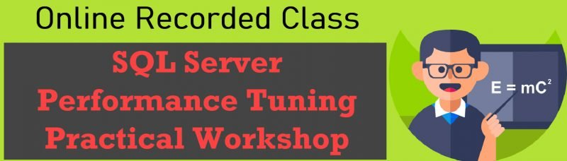 Online Recorded Class - SQL Server Performance Tuning Practical Workshop Online-Recorded-Class-800x228