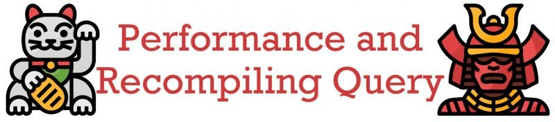 SQL SERVER - Performance and Recompiling Query - Summary RecompilingQuery-800x176