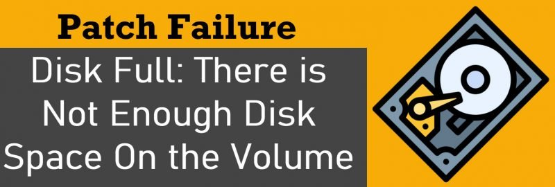 SQL SERVER - Patch Failure - Disk Full: There is Not Enough Disk Space On the Volume diskfull-800x270