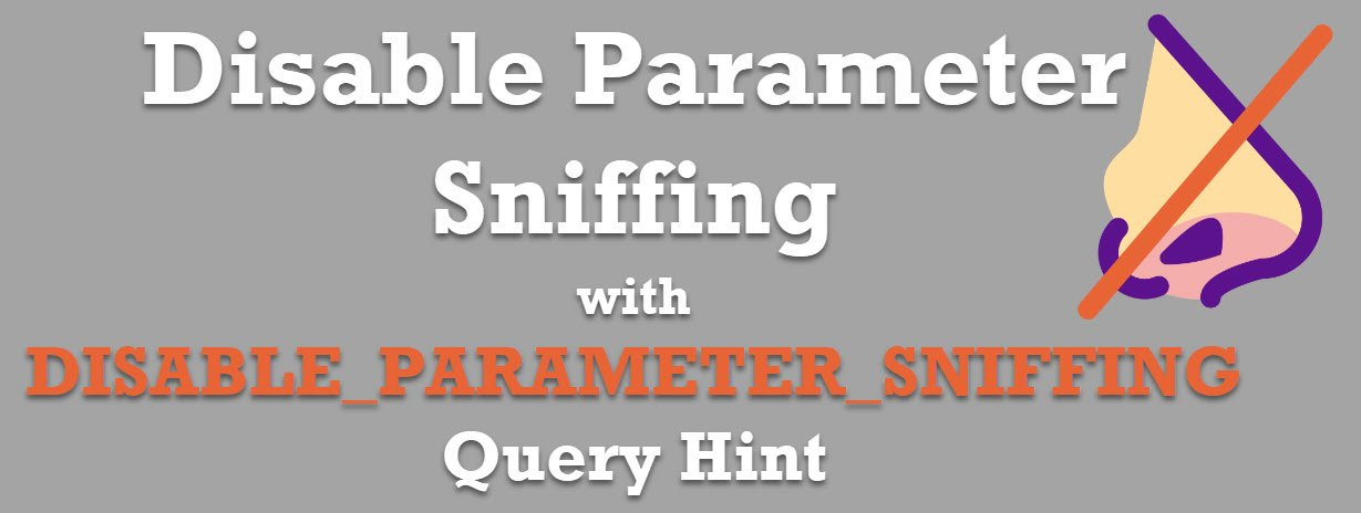 disableparametersniffing