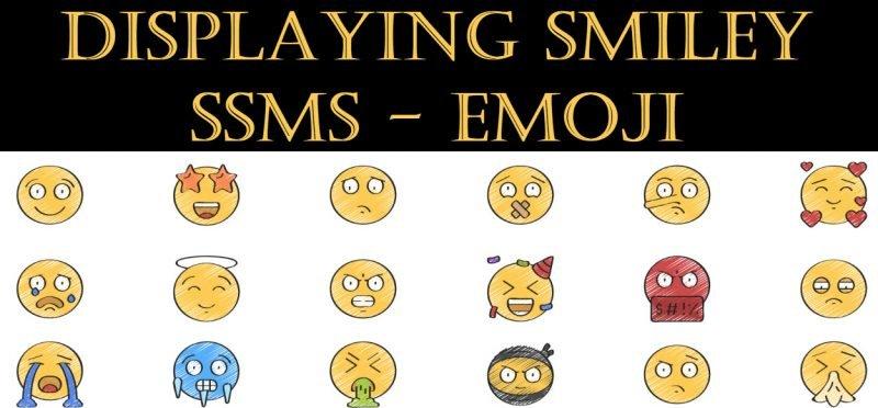 SQL SERVER - Displaying Smiley in SSMS - Emoji emoji-800x372