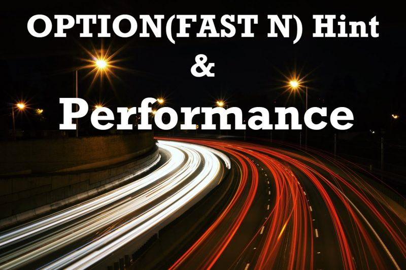 SQL SERVER - OPTION(FAST N) Hint and Performance fastN-800x532
