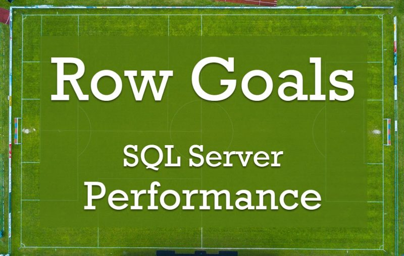 SQL SERVER - Row Goal and Performance rowgoal-800x508