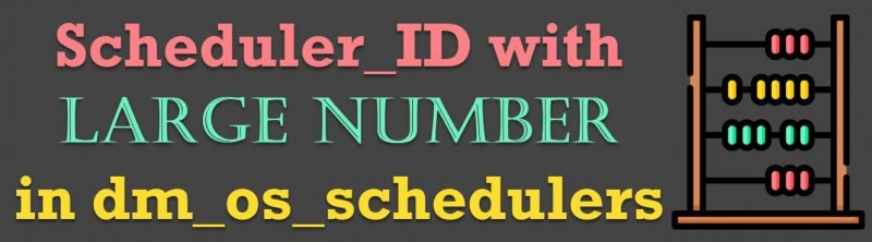 SQL SERVER - Scheduler_ID with Large Number in dm_os_schedulers schedulerid0-800x222
