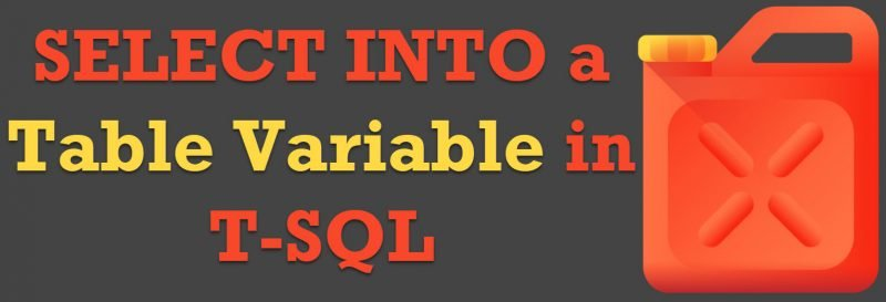 SQL SERVER - SELECT INTO a Table Variable in T-SQL SELECT-INTO-a-Table-Variable-800x273
