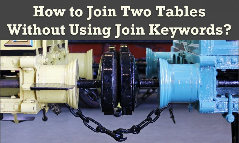 How to Join Two Tables Without Using Join Keywords? - Interview Question of the Week #266 TwoTables-800x480