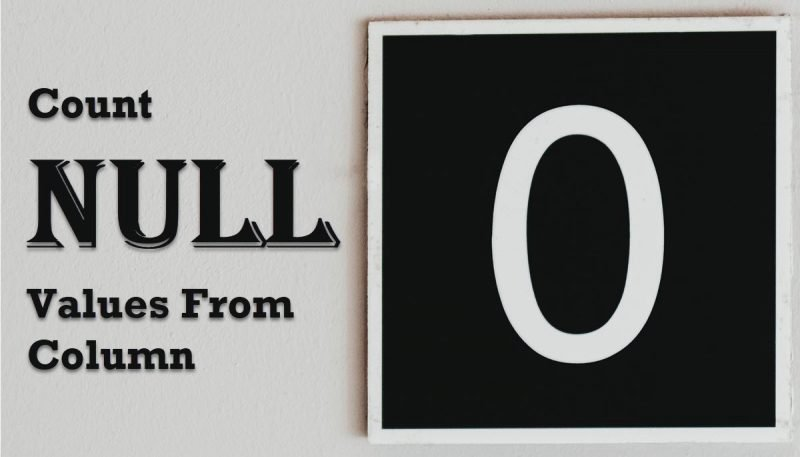 SQL SERVER - Count NULL Values From Column countnull-800x457