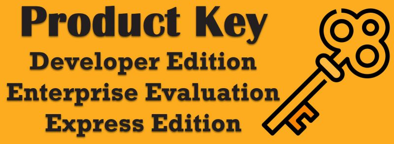 SQL SERVER - Product Key for Developer Edition, Enterprise Evaluation Edition and Express Edition productkey-800x294