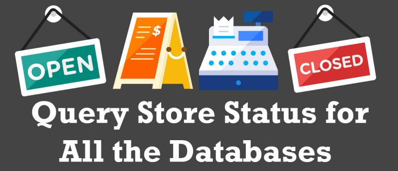 SQL SERVER - Query Store Status for All the Databases querystorestatus0-800x344
