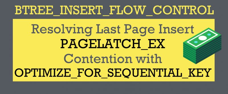 SQL SERVER - Resolving Last Page Insert PAGELATCH_EX Contention with OPTIMIZE_FOR_SEQUENTIAL_KEY contention-800x332