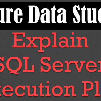 Explain SQL Server Execution Plan
