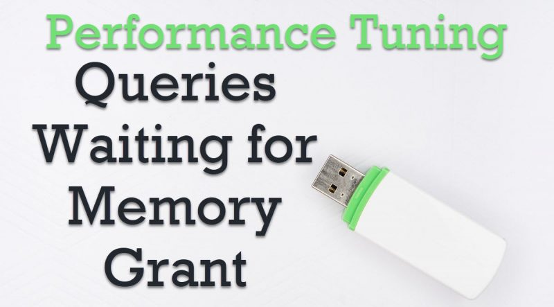 SQL SERVER - Queries Waiting for Memory Grant - Performance Tuning QueriesWaiting0-800x443