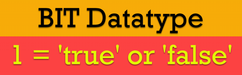 Does BIT Datatype Equal to 1 or TRUE in SQL Server? - Interview Question of the Week #282 bitdatatype-800x249