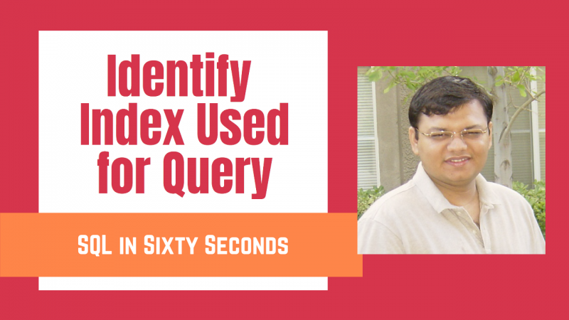 Identify Index Used for Query - SQL in Sixty Seconds #088 88-IndexforQuery-yt-800x450