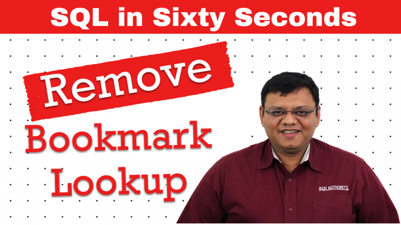 Remove Bookmark Lookup - SQL in Sixty Seconds #089 89-RemoveBookmarkLookup-800x450