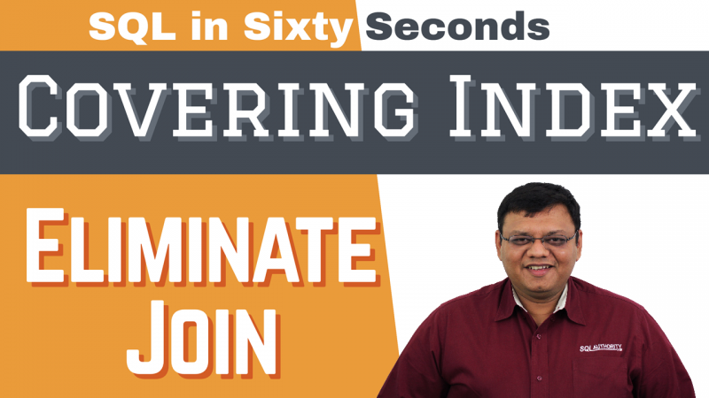 Creating Covering Index to Eliminate Join - SQL in Sixty Seconds #090 90-CoverIndex-800x450