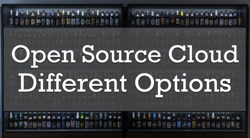 Open Source Cloud - Different Options DifferentOptions-800x443