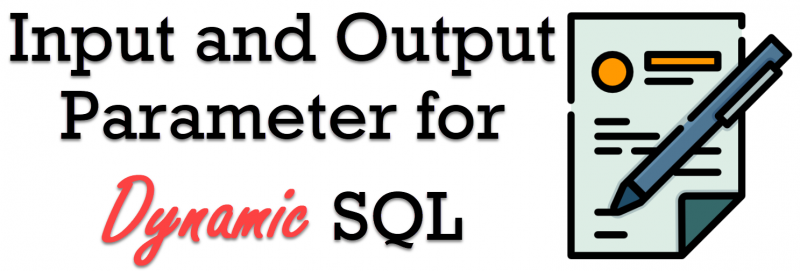 SQL SERVER - Input and Output Parameter for Dynamic SQL - Simple Example OutputParameter-800x271