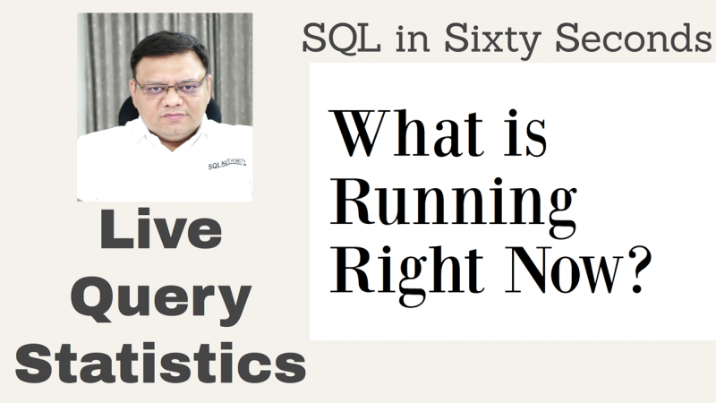 SQL SERVER - Live Query Statistics - SQL in Sixty Seconds #104 104-LiveQuery-800x450