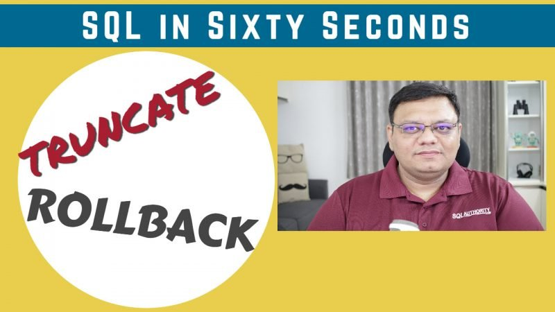 Rollback TRUNCATE - Script - SQL in Sixty Seconds #105 105-TruncateRollback-Cover-800x450