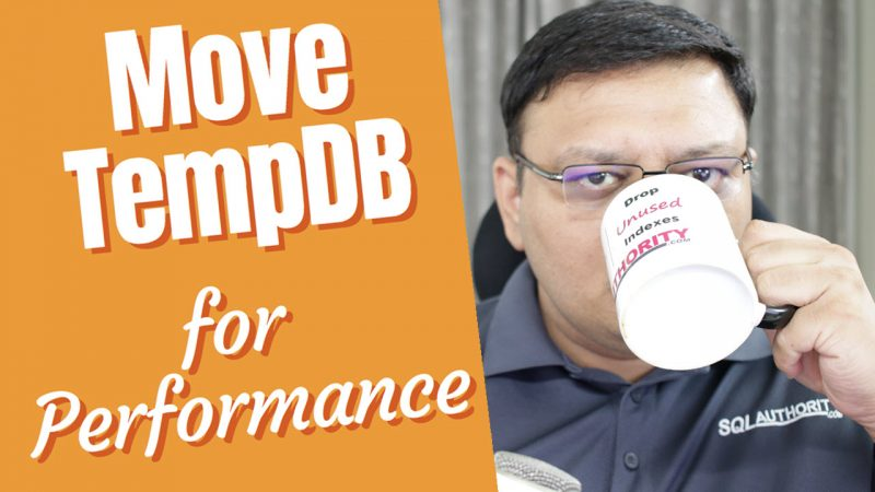 Move TempDB for Performance - SQL in Sixty Seconds #107 107-MoveTempDB-usethisforYT-800x450