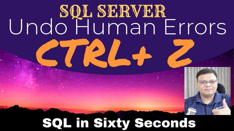 Undo Human Errors in SQL Server - SQL in Sixty Seconds #109 - Point in Time Restore 109-UndoHumanErrors-800x450