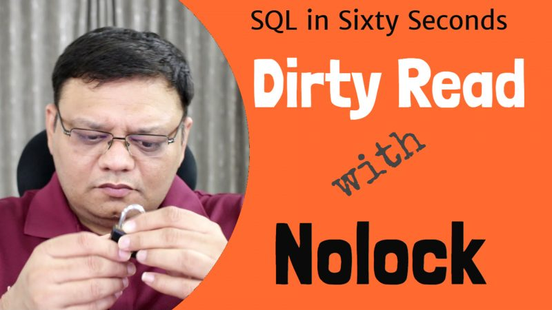 Dirty Read with NOLOCK - SQL in Sixty Seconds #110 110-Nolock-NoGood-DirtyRead-yt-800x450