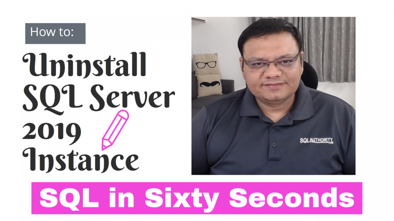How to Uninstall SQL Server 2019 Instance? - SQL in Sixty Seconds #093 93-SSMS2019-Uninstall-800x450