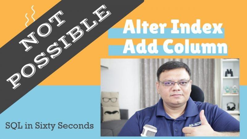 Alter Index Add Column - Workaround - SQL in Sixty Seconds #097 97-AlterIndexAddColumn-cover-800x450